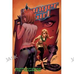 Danger Girl, Renegade by Andy Hartnell, 9781631405525.