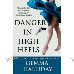 Danger in High Heels, High Heels Mystery by Gemma Halliday, 9780985764340.