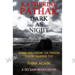 Dark as Night by Katherine Pathak, 9781514605776.