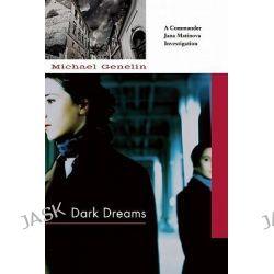 Dark Dreams, A Commander Jana Matinova Investigation by Michael Genelin, 9781569476499.