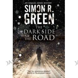 Dark Side of the Road, A Country House Murder Mystery with a Supernatural Twist by Simon R. Green, 9780727883889.