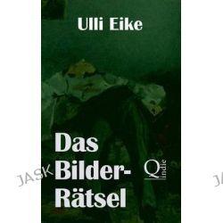 Das Bilder-Ratsel, Der Vierte Fall Fur Caro Und Nessie by Ulli Eike, 9781505448962.