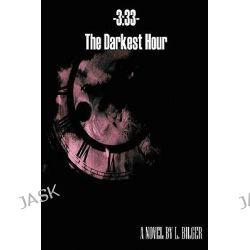 3, 33: The Darkest Hour by L. Bilger, 9781435760363.