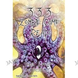 333 Zombie Come Reap, The Last Octopus by XXX Zombieboy XXX, 9781500345921.