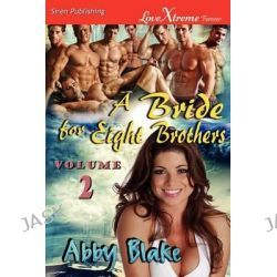 A Bride for Eight Brothers, Volume 2 [Wild Fascination, Keen Inclination] (Siren Publishing Lovextreme Forever) by Abby Blake, 9781610347983.