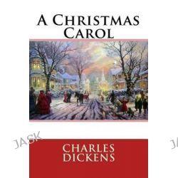 A Christmas Carol by Charles Dickens, 9781514696583.
