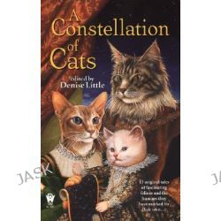 A Constellation of Cats, Daw Book Collectors by Denise Little, 9780756400163.