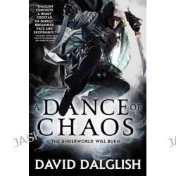 A Dance of Chaos, Shadowdance by David Dalglish, 9780356502779.