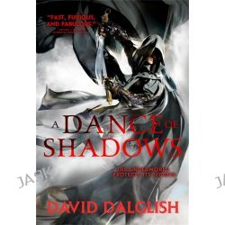 A Dance of Shadows, Shadowdance : Book 4 by David Dalglish, 9780356502816.