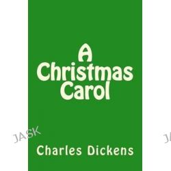 A Christmas Carol by Charles Dickens, 9781492243953.