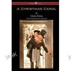 A Christmas Carol (Wisehouse Classics - With Original Illustrations) by Charles Dickens, 9789176370513.
