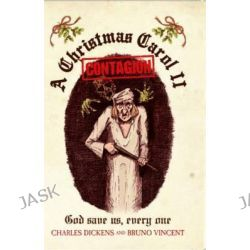 A Christmas Carol II - Contagion, God Save Us, Every One by Charles Dickens, 9781843585091.