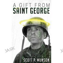 A Gift from Saint George by Scott P Munson, 9781457544088.