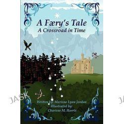 A Færy's Tale 2, A Crossroad in Time by Marissa Jordan, 9781441555335.