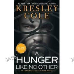 A Hunger Like No Other, Immortals After Dark by Kresley Cole, 9781501120619.