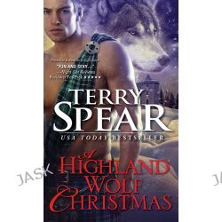 A Highland Wolf Christmas, Heart of the Wolf by Terry Spear, 9781402293764.