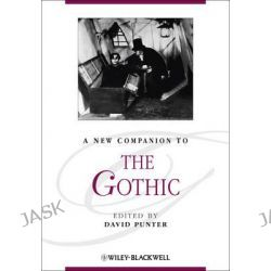 A New Companion to the Gothic, Blackwell Companions to Literature and Culture by David Punter, 9781405198066.