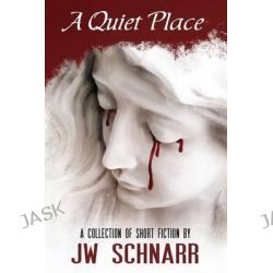 A Quiet Place by J.W. Schnarr, 9781927400418.