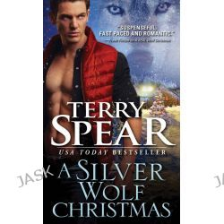 A Silver Wolf Christmas, Heart of the Wolf Series : Book 17 by Terry Spear, 9781492609506.