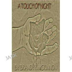A Touch of Night by Brandy Rachel McKinnon, 9781500669065.