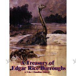 A Treasury of Edgar Rice Burroughs by Edgar Rice Burroughs, 9781934451083.