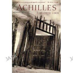 Achilles by Elizabeth Cook, 9780312311100.