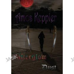 Afterglow Dust by Amos Keppler, 9788291693163.