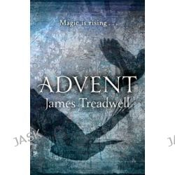Advent, Advent Trilogy by James Treadwell, 9781444728460.