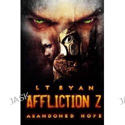 Affliction Z, Abandoned Hope by L T Ryan, 9781492755913.