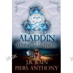 Aladdin and the Flying Dutchman by J R Rain, 9781500676339.