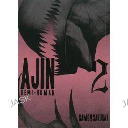 Ajin, Demi-Human: Volume 2 by Gamon Sakurai, 9781939130853.