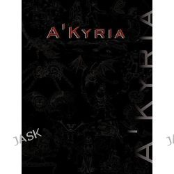 A'Kyria by Our Own Game Company, 9781456732349.