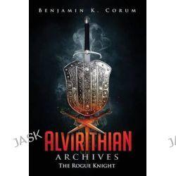 Alvirithian Archives by Benjamin K Corum, 9781634490740.