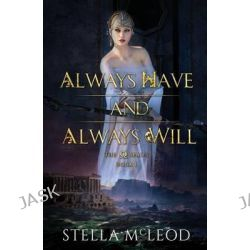 Always Have and Always Will by Stella McLeod, 9781517438210.