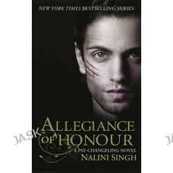 Allegiance of Honour, Psy-Changeling Series by Nalini Singh, 9781473217539.