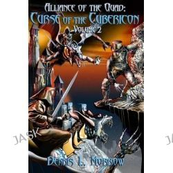 Alliance of the Quad, Curse of the Cubericon by Dennis L Morrow, 9781503219694.