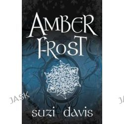 Amber Frost, Lost Magic by Suzi Davis, 9781926760643.