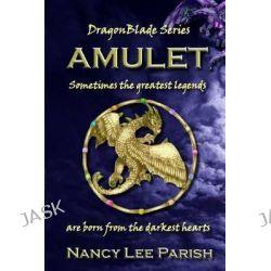 Amulet by Nancy Lee Parish, 9781467938747.