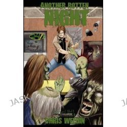 Another Rotten Night (Graveyard Shift, The Adventures of Carson Dudley Book 2) by Chris Weedin, 9780977826377.