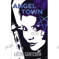 Angel Town, Jill Kismet by Lilith Saintcrow, 9780316074162.