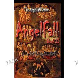 Angelfall Book II - A Novel of Hell by S E Foulk, 9781463690649.