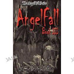 Angelfall Book III - A Novel of Hell by S E Foulk, 9781468063592.