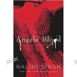 Angels' Blood, Guild Hunter : Book 1 by Nalini Singh, 9780575095724.