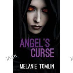 Angel's Curse, Angel by Melanie Tomlin, 9780994450241.