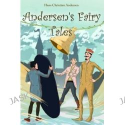 Andersen's Fairy Tales, (Starbooks Classics Editions) by Hans Christian Andersen, 9781499298598.