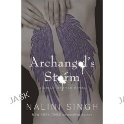 Archangel's Storm, Guild Hunter : Book 5 by Nalini Singh, 9780575119499.