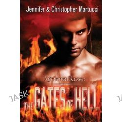 Arianna Rose, The Gates of Hell by Jennifer Martucci, 9781495910586.