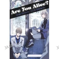 Are You Alice?, Vol. 11 by Ikumi Katagiri, 9780316269087.