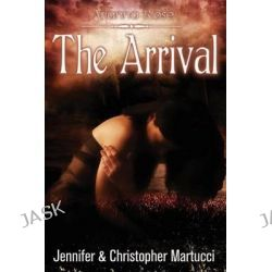 Arianna Rose, The Arrival by Jennifer Martucci, 9781495483028.