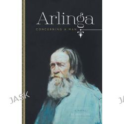 Arlinga, Concerning a Man by Roan Clay, 9781460253090.